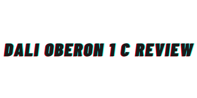 Dali Oberon 1 C Review
