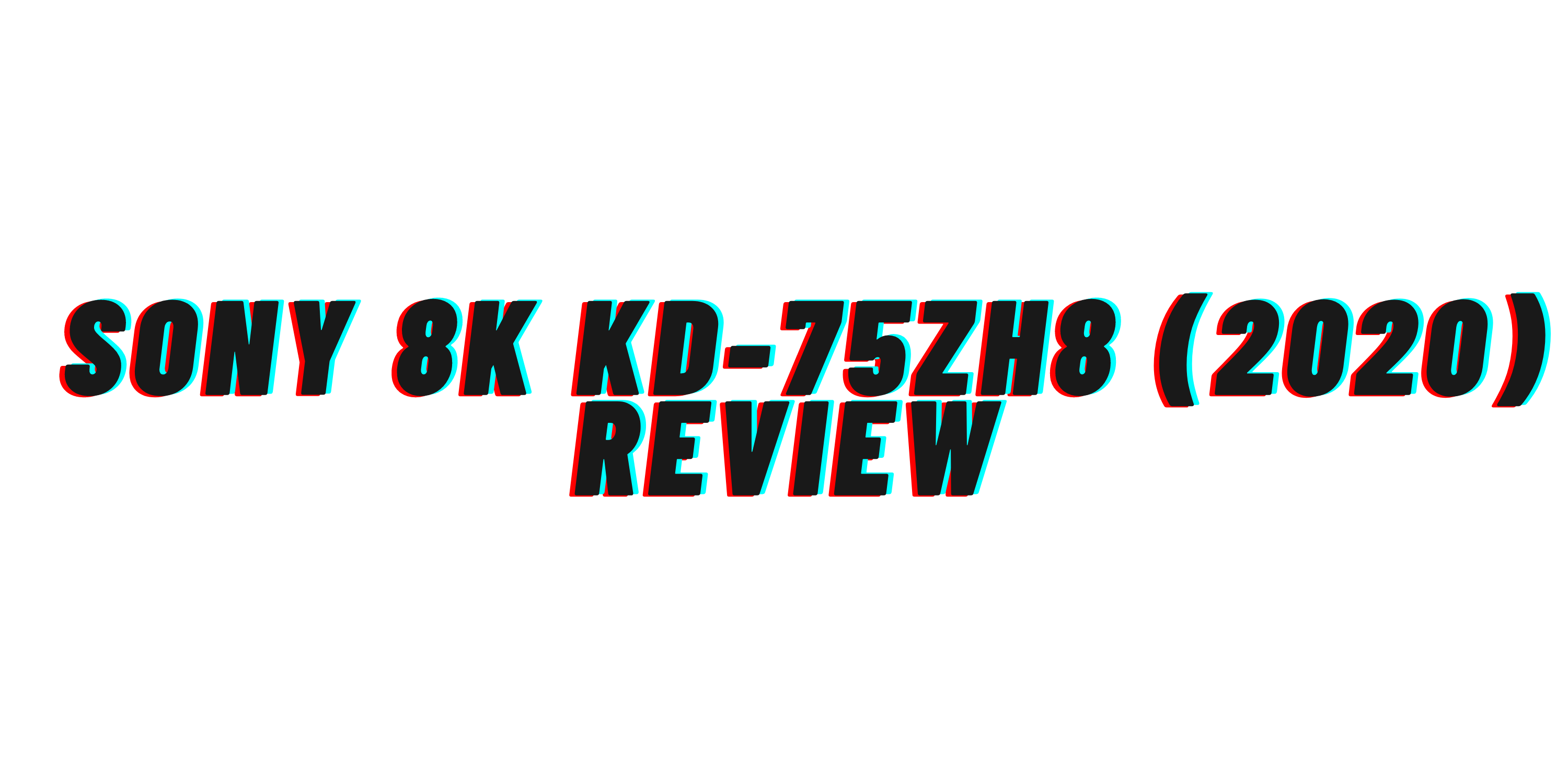 SONY 8K KD-75ZH8 (2020) Review