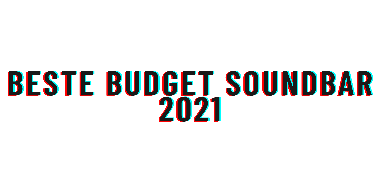 Beste budget soundbar 2021