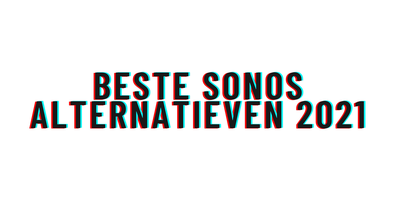 Beste Sonos alternatieven 2021