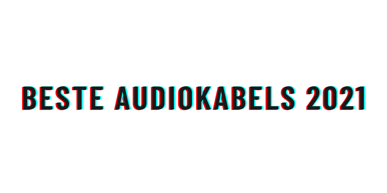 Beste audiokabels 2021