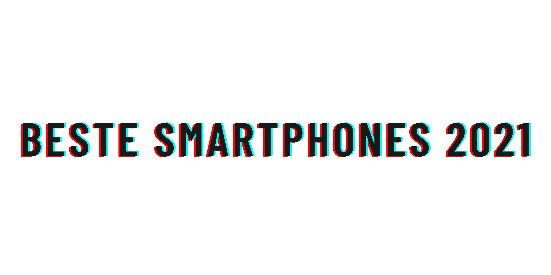 Beste smartphones 2021