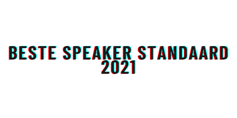 Beste speaker standaard 2021