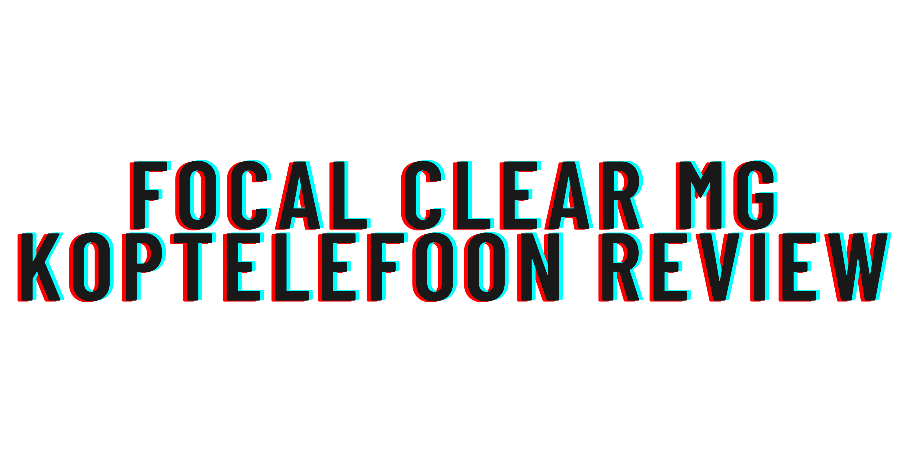 Focal Clear MG koptelefoon review