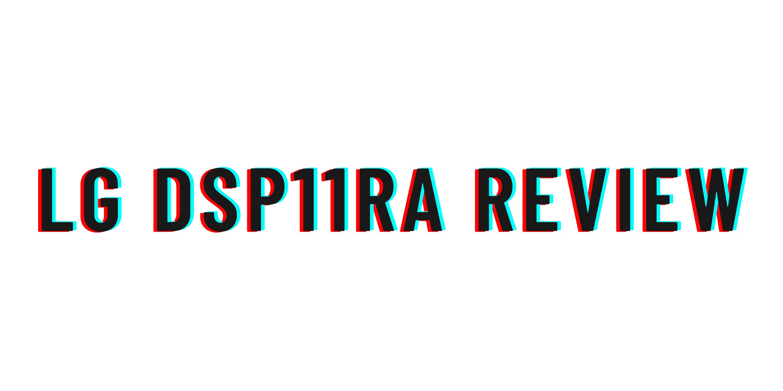 LG DSP11RA review