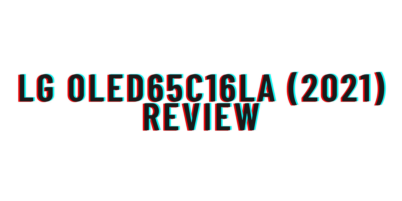 LG OLED65C16LA (2021) review
