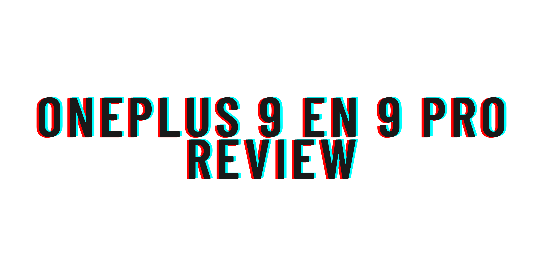 OnePlus 9 en 9 Pro review
