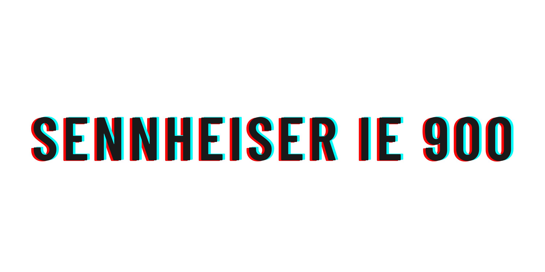 Sennheiser IE 900 review