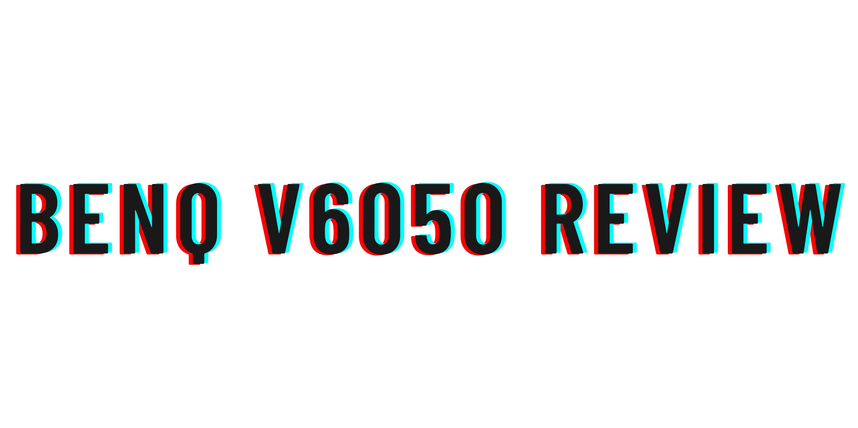 BenQ V6050 review
