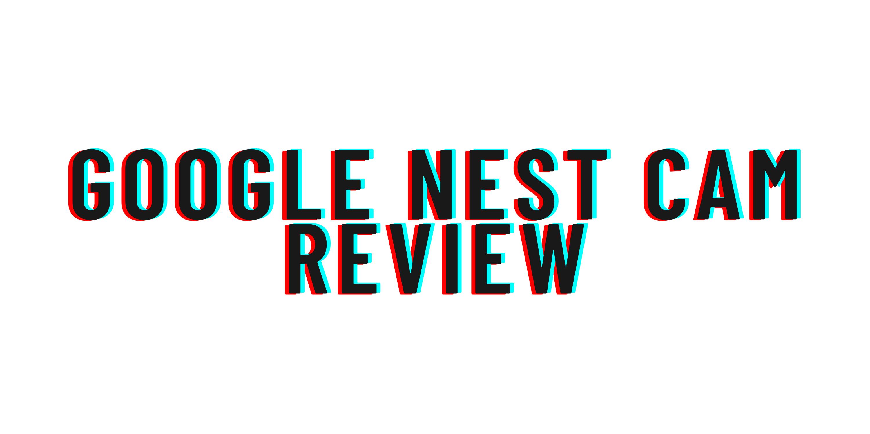 Google Nest Cam review
