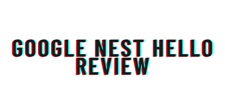 Google Nest Hello review