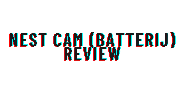 Nest Cam (batterij) review
