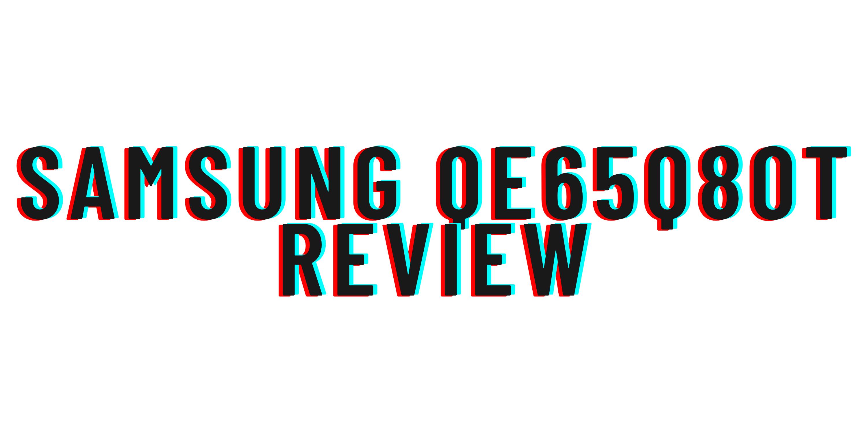Samsung QE65Q80T review