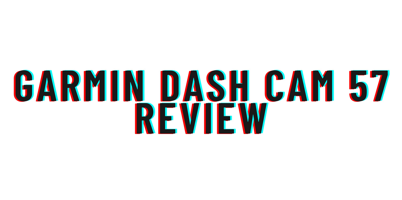 Garmin Dash Cam 57 review