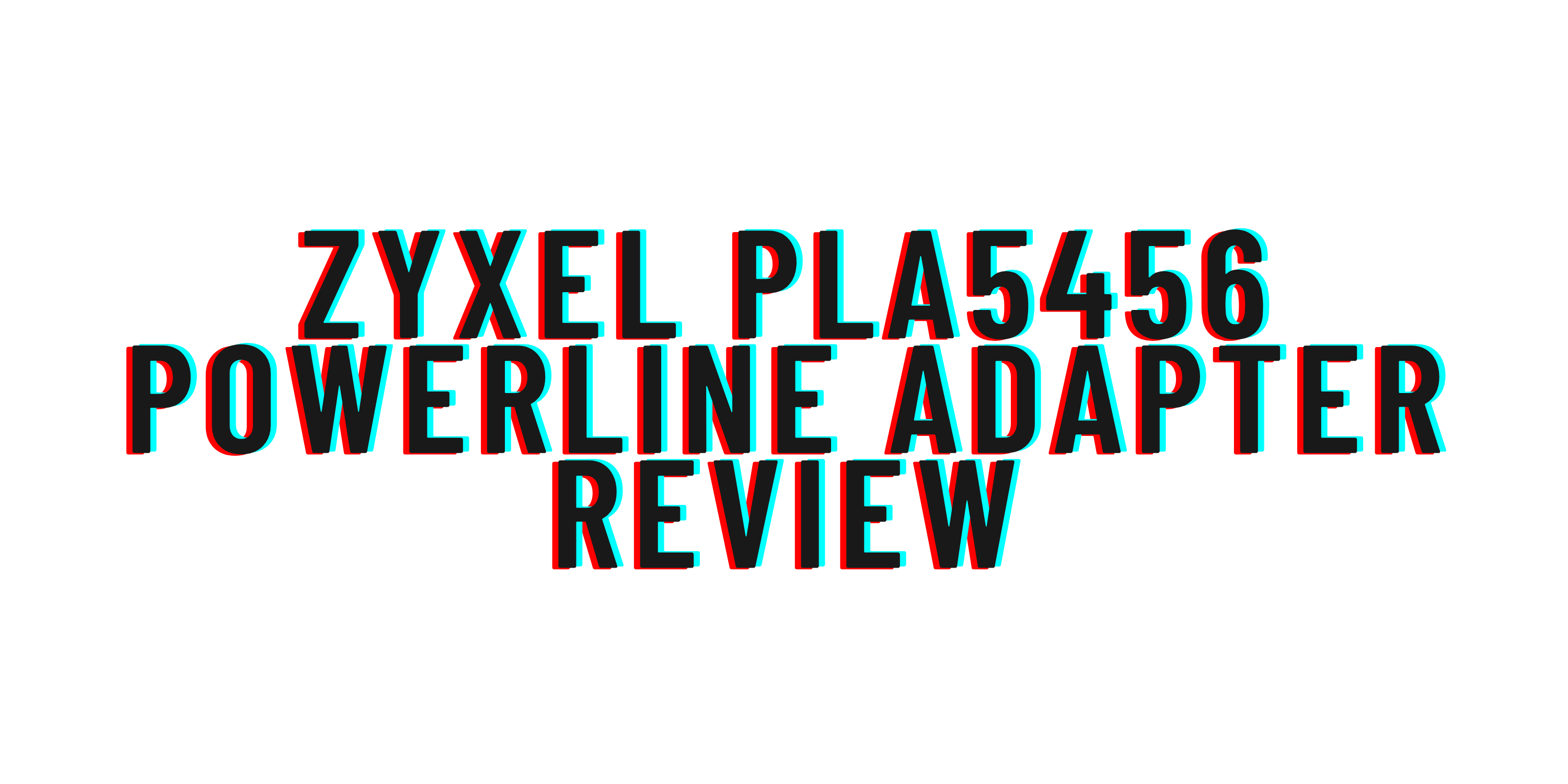 ZyXEL PLA5456 Powerline adapter review